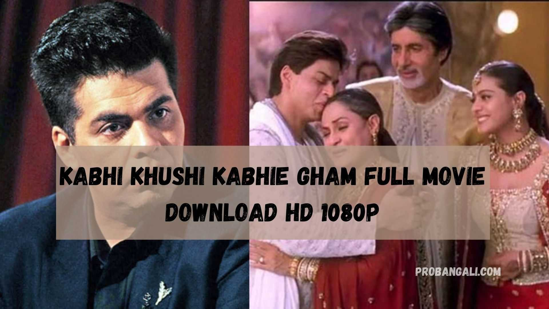Kabhi khushi kabhie gham full movie download hd 1080p